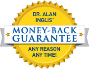 Dr. Inglis' Guarantee - 100% Money-Back on All Supplements at Anytime